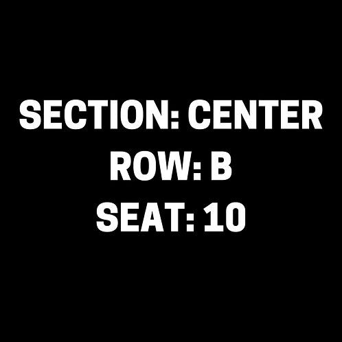 S.B. Section: Center, Row: B, Seat: 10