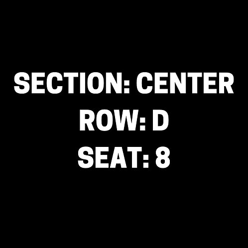 Section: Center, Row: D, Seat: 8