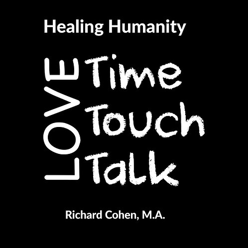 Healing Humanity: Time, Touch & Talk