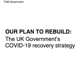 OUR PLAN TO REBUILD: The UK Government's COVID-19 recovery strategy