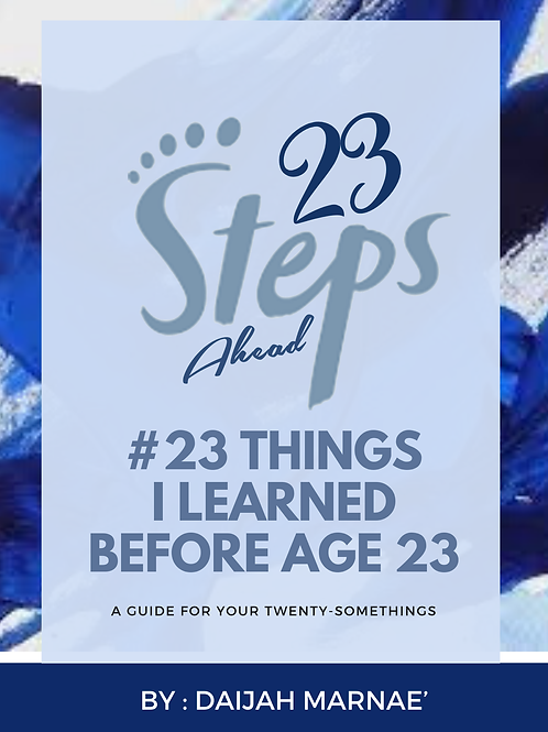 23 Steps Ahead: 23 Things I Learned Before Age 23