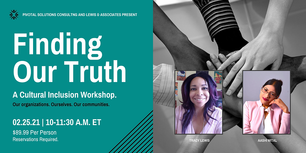 Finding Our Truth: A Cultural Inclusion Workshop