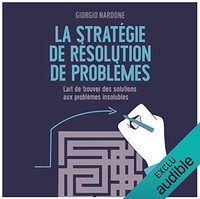 La stratégie de résolution de problémes de Giorgio Nardonne