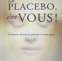 Le placebo c'est Vous!                 Joe Dispenza