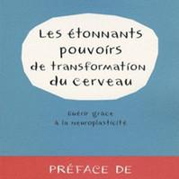 Les étonnants pouvoirs de transformation du cerveau. Norman Doidge