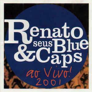 2001 - Renato E Seus Blue Caps AO Vivo