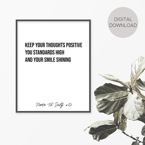 Keep Your Thoughts Positive, Note To Self 12 Print