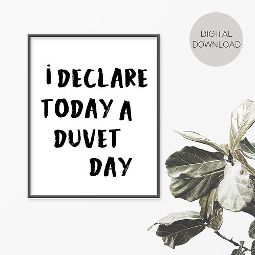 I Declare Today A Duvet Day Print