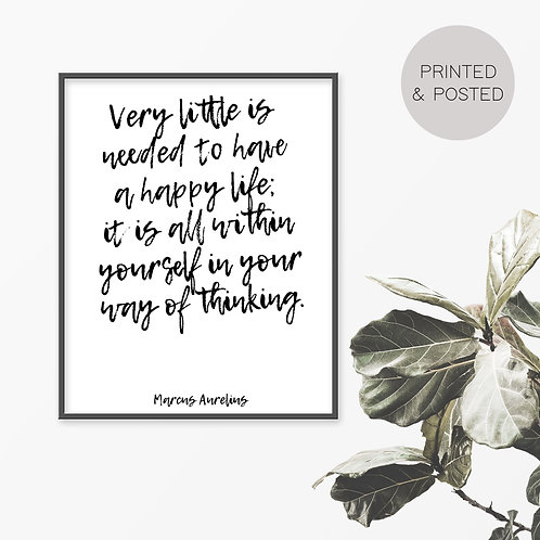 Very Little Is Needed To Have A Happy Life Print