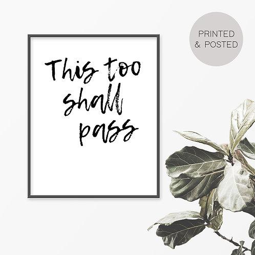 This Too Shall Pass Print