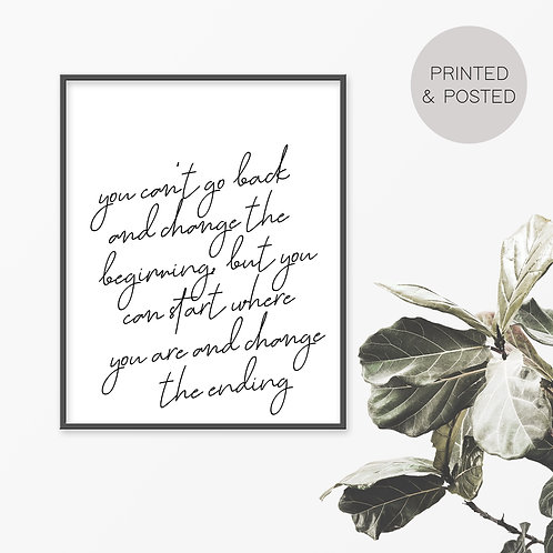 Start Where You Are And Change The Ending Print