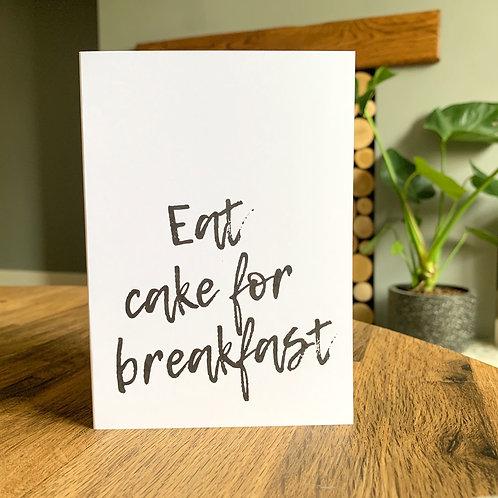Eat Cake For Breakfast Card