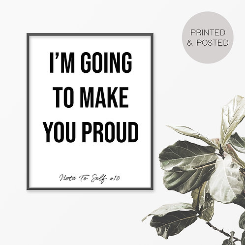 I'm Going To Make You Proud, Note To Self 10 Print