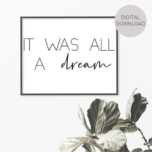 It Was All A Dream Print