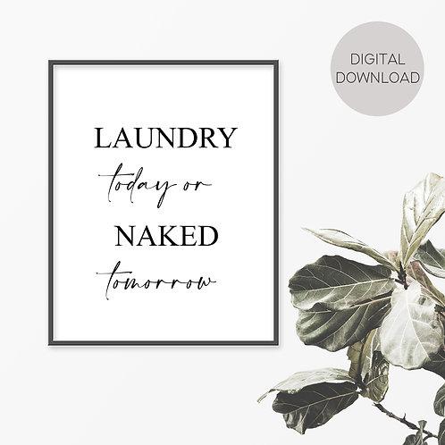 Laundry Today, Naked Tomorrow Print