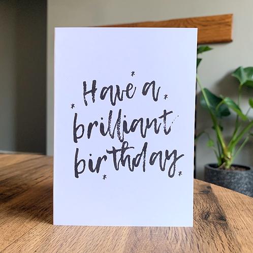 Have A Brilliant Birthday Card