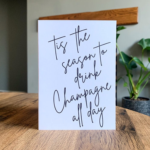 Tis The Season To Drink Champagne All Day Card