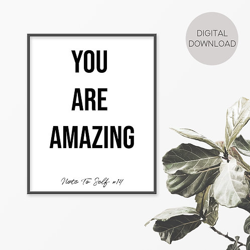 You Are Amazing, Note To Self 14 Print
