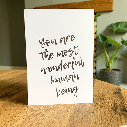 You Are The Most Wonderful Human Being Card