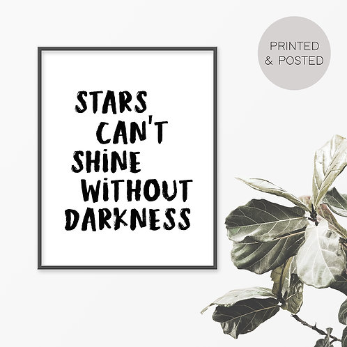 Stars Can't Shine Without Darkness Print