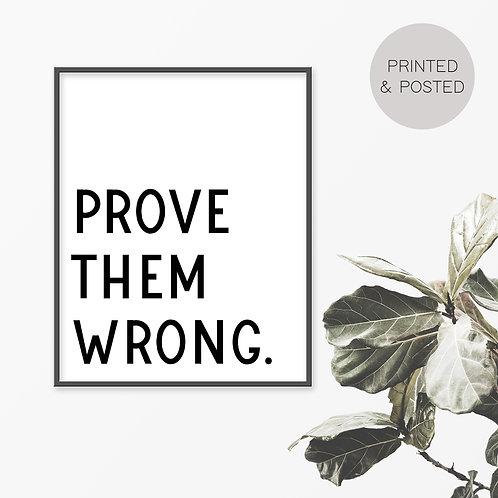 Prove Them Wrong Print