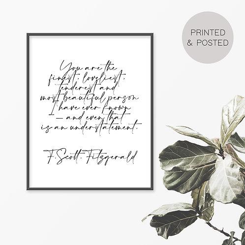 You Are The Finest, F. Scott Fitzgerald Print