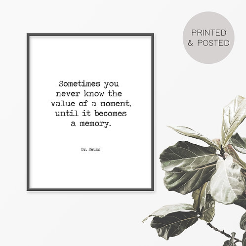 Sometimes You Don't Know The Value Of A Moment Print