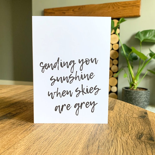 Sending You Sunshine When Skies Are Grey Card