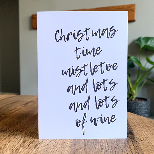 Christmas Time, Mistletoe And Lots Of Wine Card