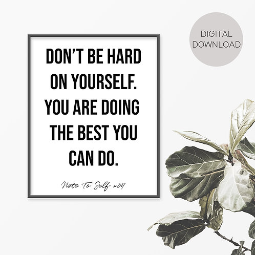 Don't Be Hard On Yourself, Note To Self 04 Print