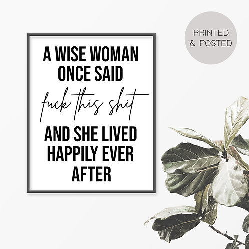 A Wise Woman Once Said Print