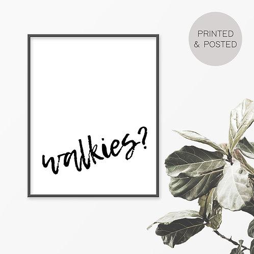 Walkies? Print