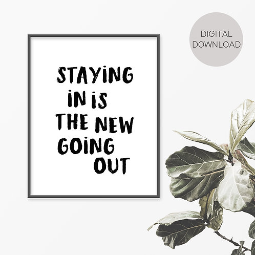 Staying In Is The New Going Out Print