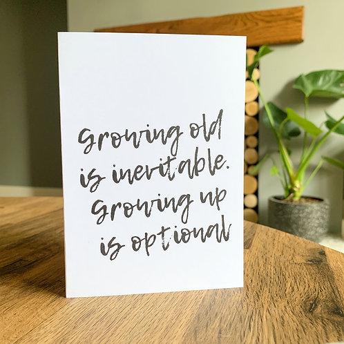 Growing Old Is Inevitable Card