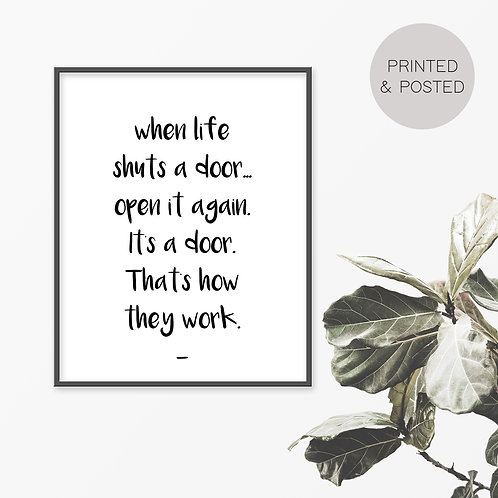 When Life Shuts A Door Print