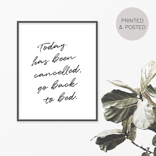 Today Has Been Cancelled Print