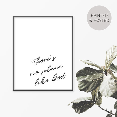 There's No Place Like Bed Print