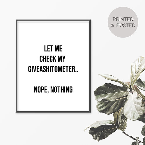 Let Me Check My Giveashitometer Print