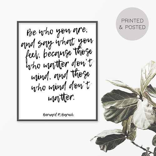 Be Who Your Are & Say What You Feel Print