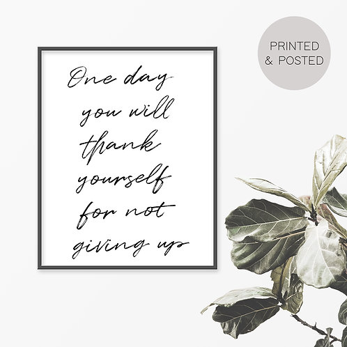 One Day You Will Thank Yourself Print