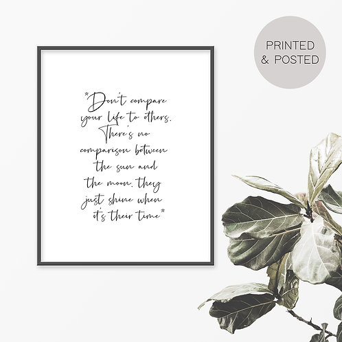 Don't Compare Your Life To Others Print