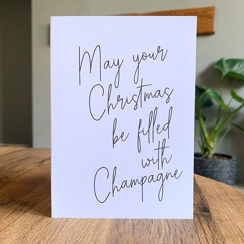 May Your Christmas Be Filled With Champagne Card