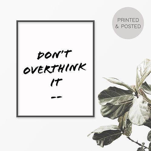 Don't Overthink It Print
