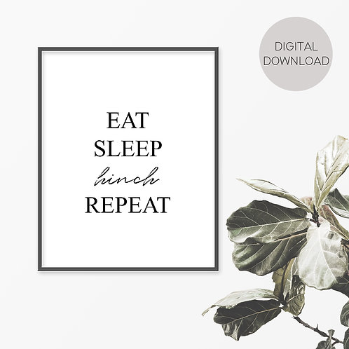 Eat Sleep Hinch Repeat Print