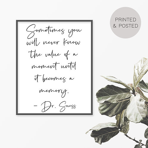 Sometimes You Never Know The Value Of A Moment Print
