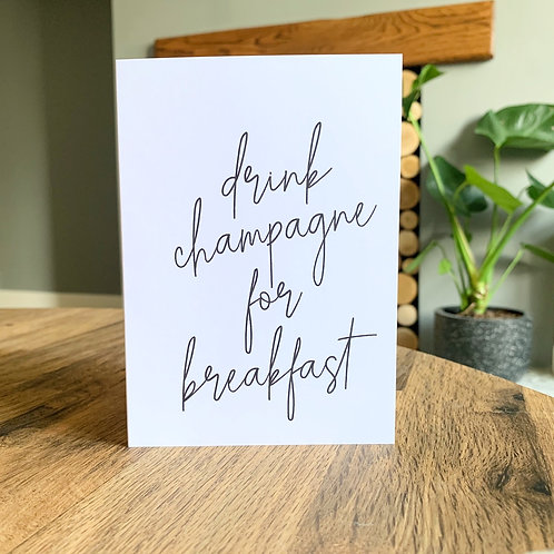 Drink Champagne For Breakfast Card