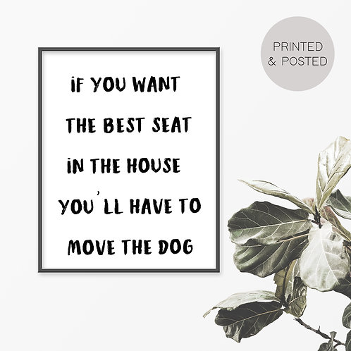 You'll Have To Move The Dog Print