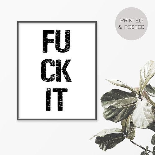 Fuck It Print