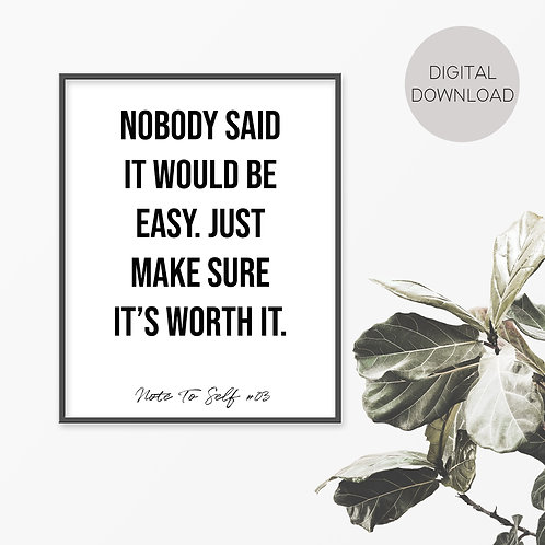 Nobody Said It Would Be Easy, Note To Self 03 Print