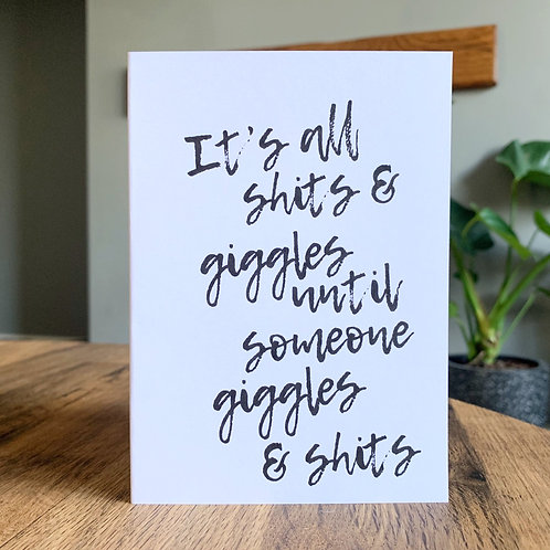 It's All Shits & Giggles Card
